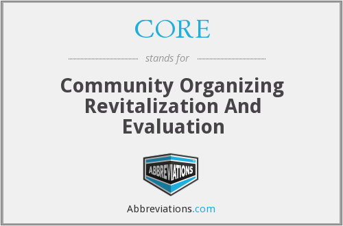 CORE - Community Organizing Revitalization And Evaluation