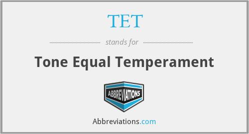 TET - Tone Equal Temperament