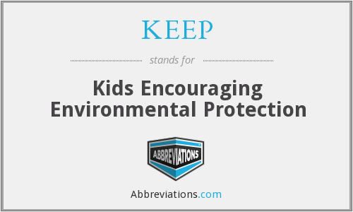 KEEP - Kids Encouraging Environmental Protection