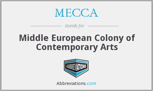 MECCA - Middle European Colony of Contemporary Arts