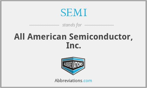 SEMI - All American Semiconductor, Inc.