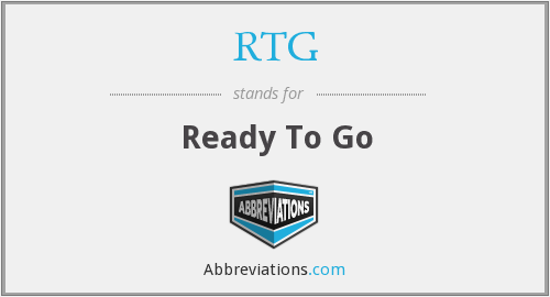 RTG - Ready To Go