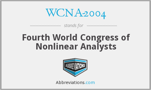 WCNA-2004 - Fourth World Congress of Nonlinear Analysts