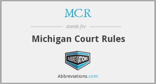 MCR - Michigan Court Rules