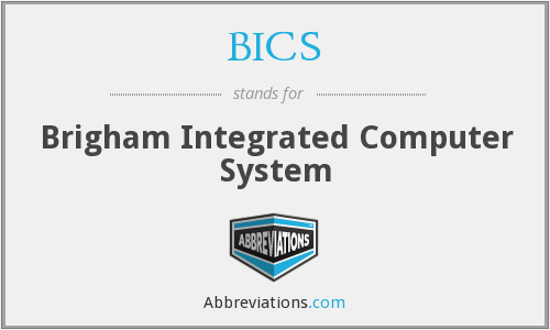 BICS - Brigham Integrated Computer System