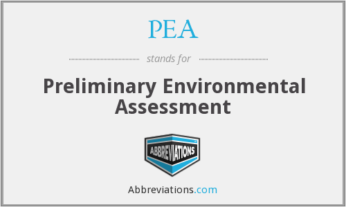 PEA - Preliminary Environmental Assessment