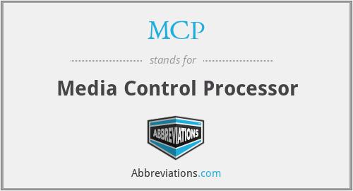 MCP - Media Control Processor