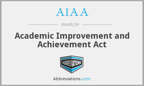 AIAA - Academic Improvement and Achievement Act
