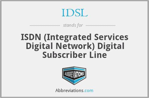IDSL - ISDN (Integrated Services Digital Network) Digital Subscriber Line