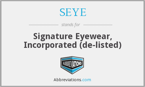 SEYE - Signature Eyewear, Incorporated  (de-listed)