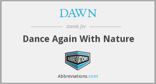 DAWN - Dance Again With Nature