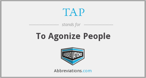 TAP - To Agonize People