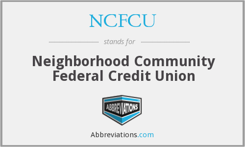 NCFCU - Neighborhood Community Federal Credit Union