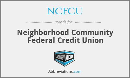 NCFCU - Neighborhood Community Federal Credit Union