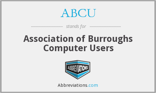ABCU - Association of Burroughs Computer Users
