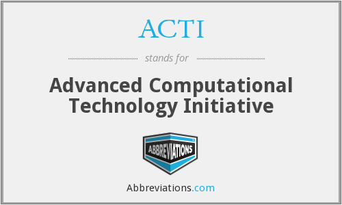 ACTI - Advanced Computational Technology Initiative