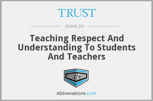 TRUST - Teaching Respect And Understanding To Students And Teachers