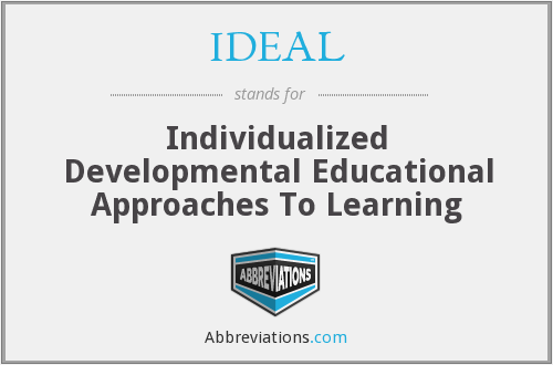 IDEAL - Individualized Developmental Educational Approaches To Learning