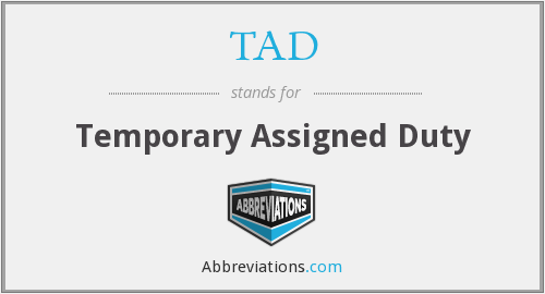 TAD - Temporary Assigned Duty