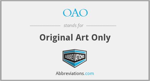 OAO - Original Art Only