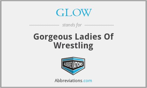 GLOW - Gorgeous Ladies Of Wrestling