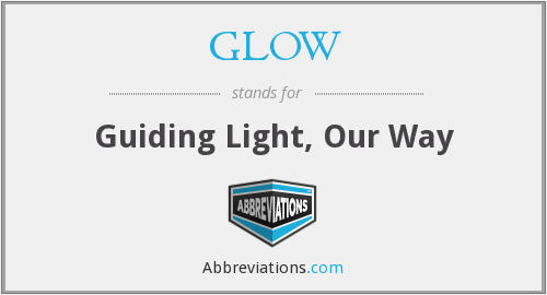 GLOW - Guiding Light, Our Way