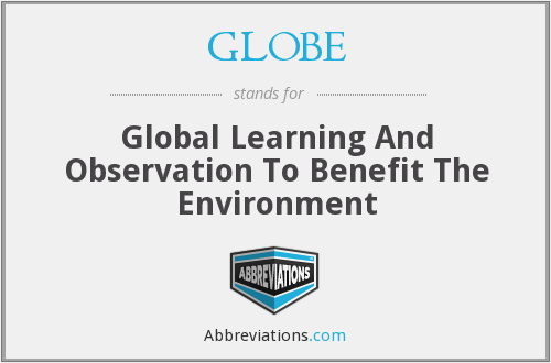 GLOBE - Global Learning And Observation To Benefit The Environment