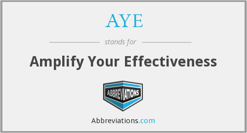AYE - Amplify Your Effectiveness