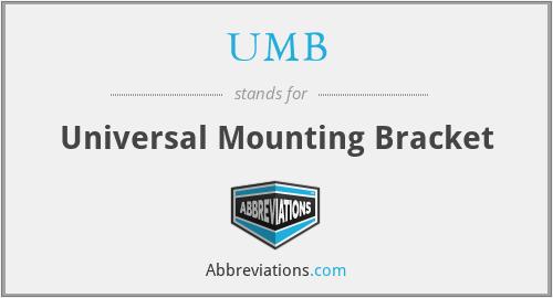 UMB - Universal Mounting Bracket