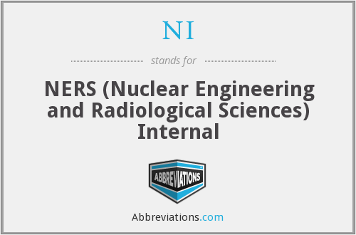NI - NERS (Nuclear Engineering and Radiological Sciences) Internal