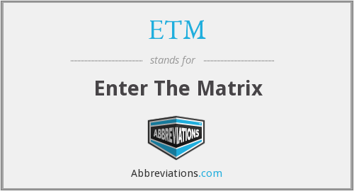 What does ETM stand for?