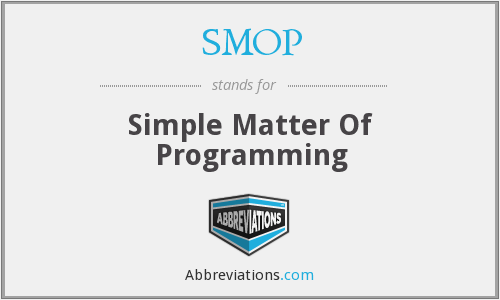 What does SMOP stand for?