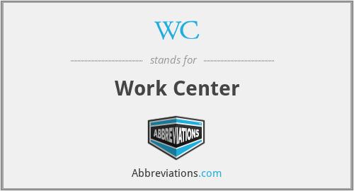 WC - Work Center