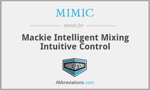 MIMIC - Mackie Intelligent Mixing Intuitive Control