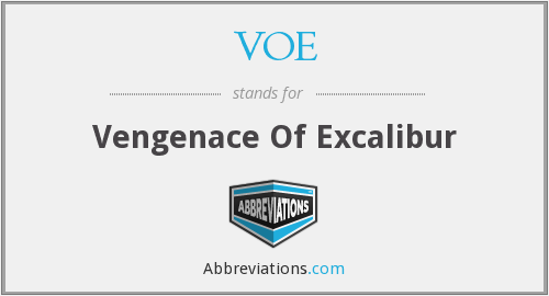 VOE - Vengenace Of Excalibur