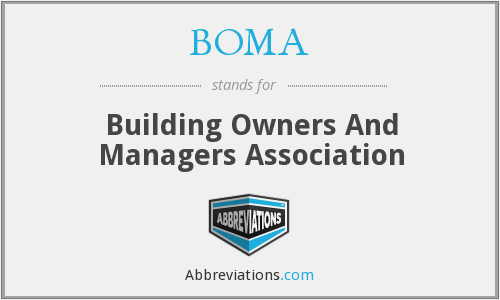 BOMA - Building Owners And Managers Association
