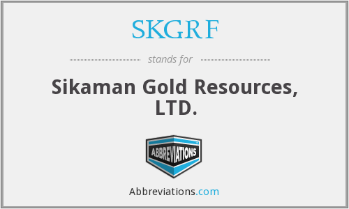 SKGRF - Sikaman Gold Resources, LTD.