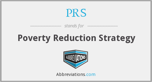 PRS - Poverty Reduction Strategy