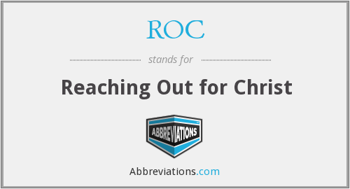 ROC - Reaching Out for Christ