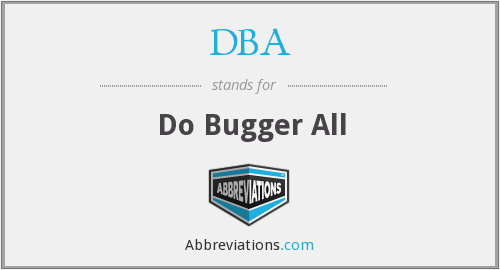 DBA - Do Bugger All