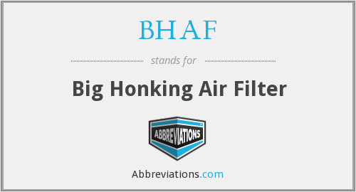 BHAF - Big Honking Air Filter