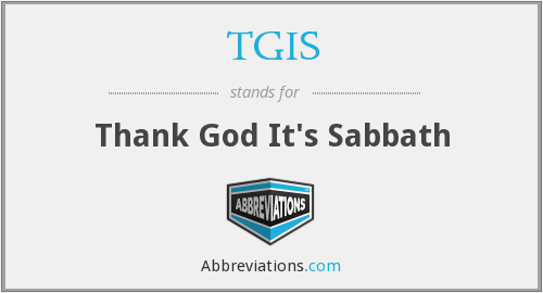 TGIS - Thank God It's Sabbath