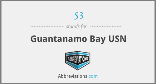 53 - Guantanamo Bay USN