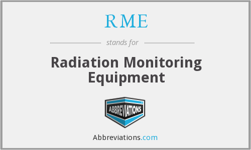 RME - Radiation Monitoring Equipment