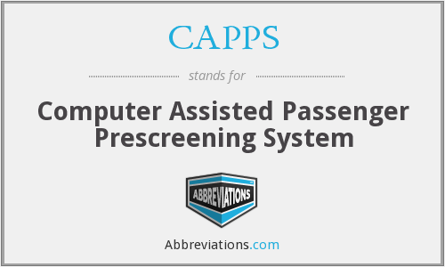 CAPPS - Computer Assisted Passenger Prescreening System