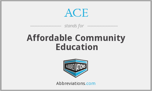ACE - Affordable Community Education