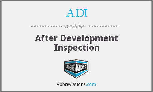 ADI - After Development Inspection