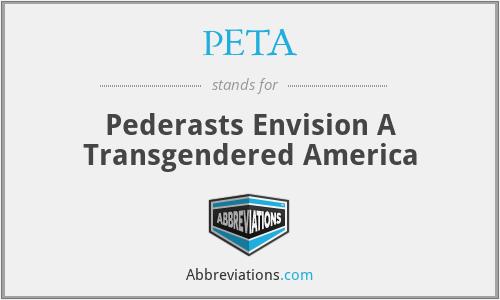 PETA - Pederasts Envision A Transgendered America