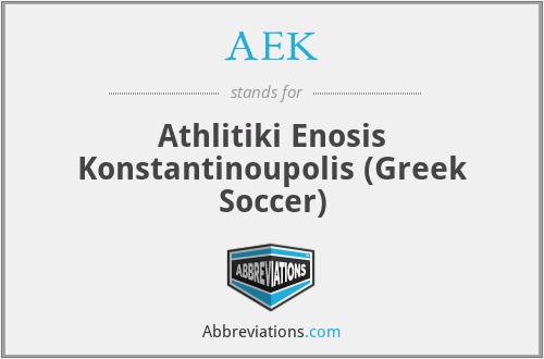 AEK - Athlitiki Enosis Konstantinoupolis ( Greek Soccer)