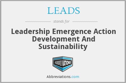 LEADS - Leadership Emergence Action Development And Sustainability